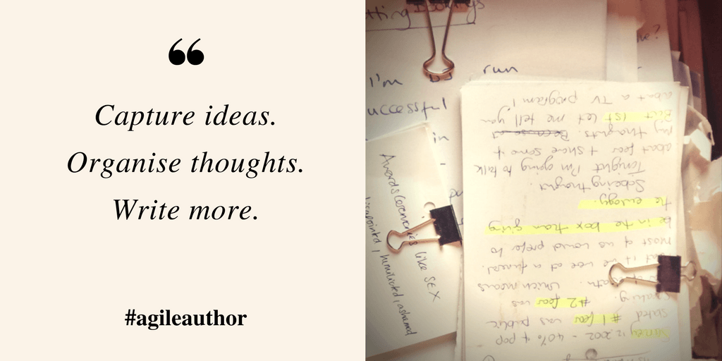 Capturing Ideas & Organising Thoughts for Writers (& speech writers)